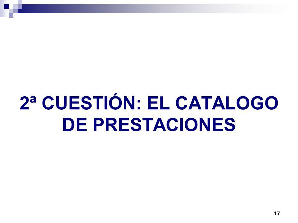2ª CUESTIÓN: EL CATALOGO DE PRESTACIONES