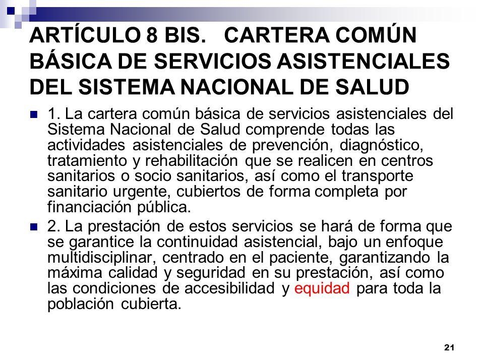 ARTÍCULO 8 BIS. CARTERA COMÚN BÁSICA DE SERVICIOS ASISTENCIALES DEL SISTEMA NACIONAL DE SALUD
