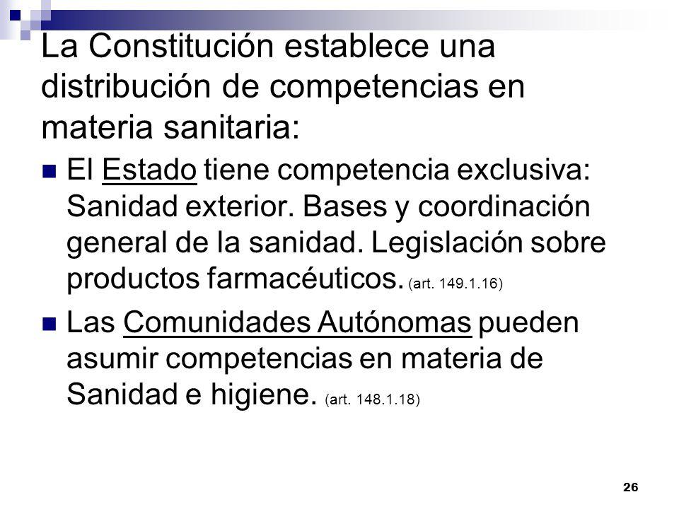 La Constitución establece una distribución de competencias en materia sanitaria: