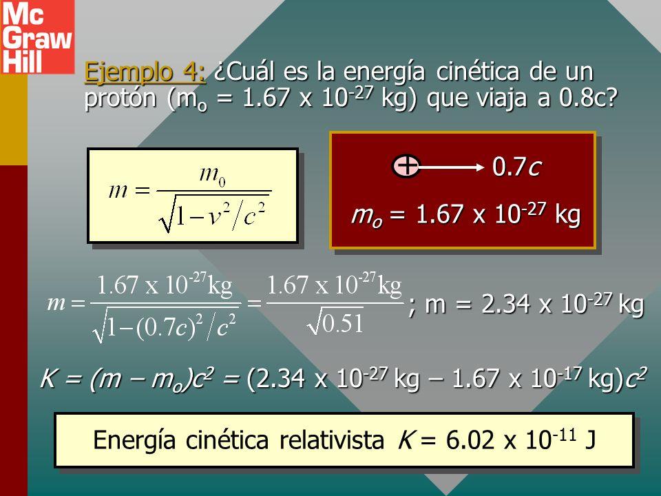Ejemplo 4: ¿Cuál es la energía cinética de un protón (mo = 1