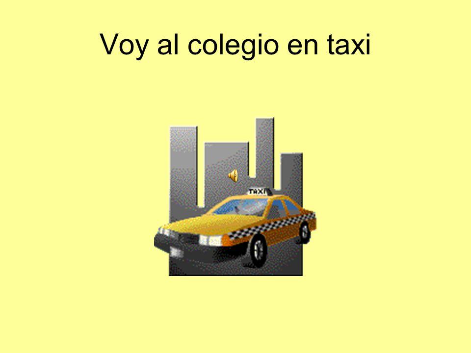 Voy al colegio en taxi