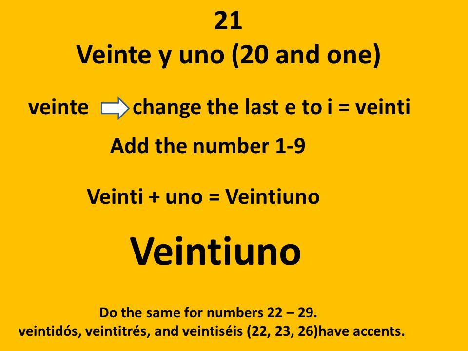 Veintiuno 21 Veinte y uno (20 and one)