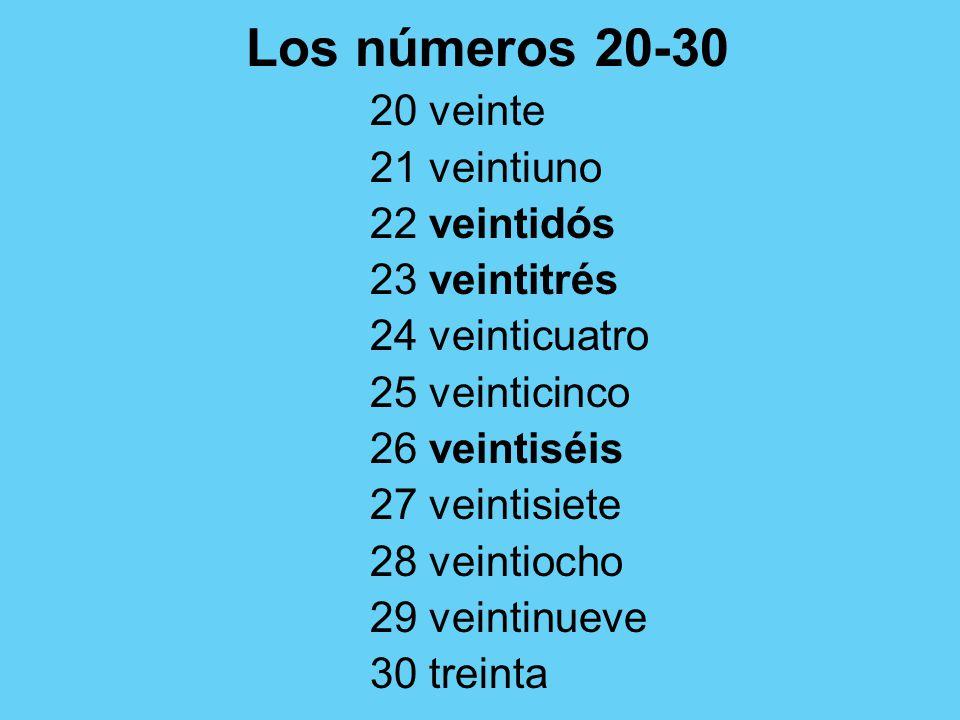 Los números 20-30 20 veinte 21 veintiuno 22 veintidós 23 veintitrés