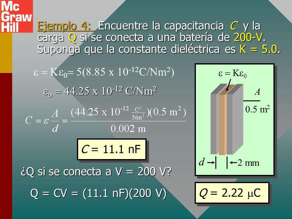 Ejemplo 4: Encuentre la capacitancia C y la carga Q si se conecta a una batería de 200-V. Suponga que la constante dieléctrica es K = 5.0.