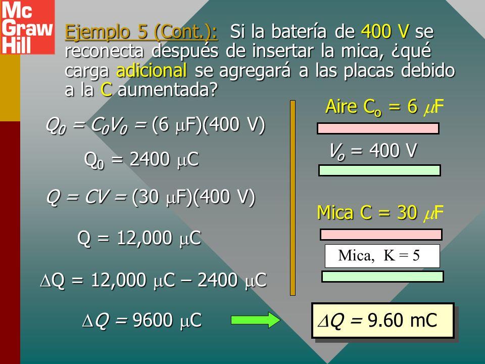 Ejemplo 5 (Cont.): Si la batería de 400 V se reconecta después de insertar la mica, ¿qué carga adicional se agregará a las placas debido a la C aumentada