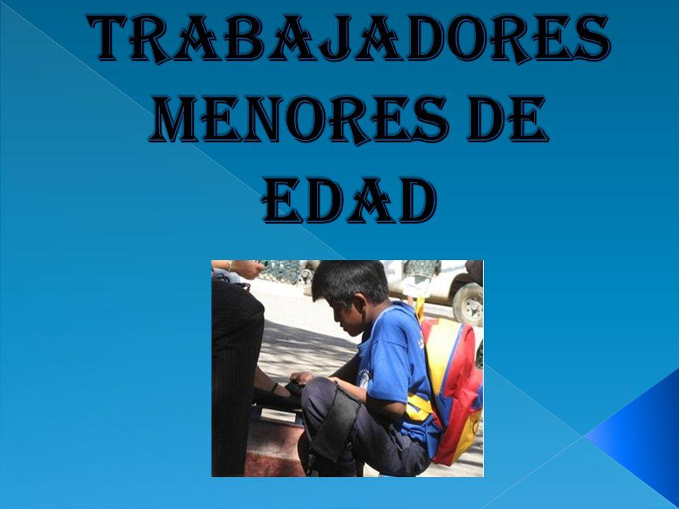 TRABAJADORES MENORES DE EDAD