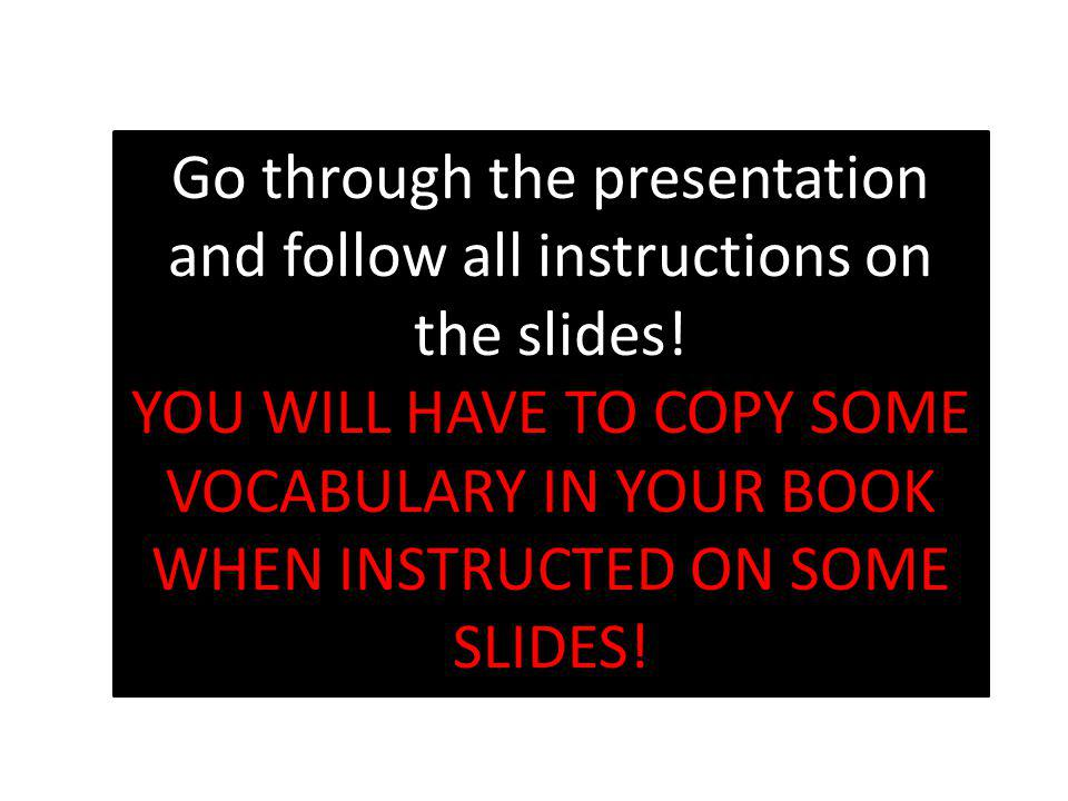 Go through the presentation and follow all instructions on the slides!