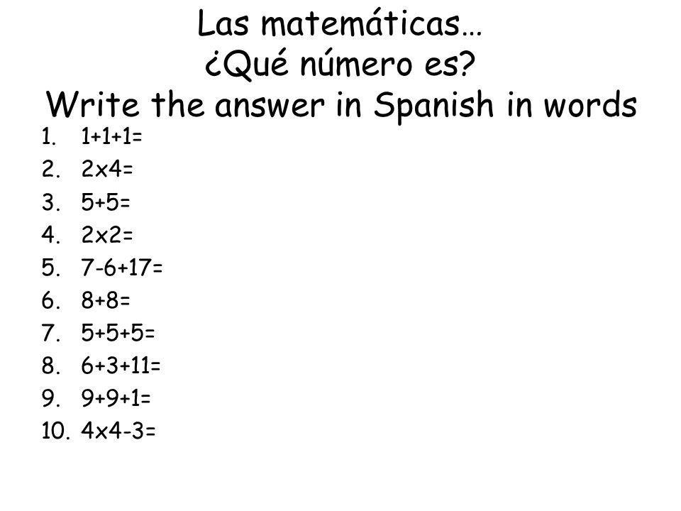 Las matemáticas… ¿Qué número es Write the answer in Spanish in words