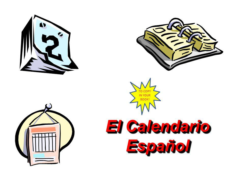 TO COPY IN YOUR BOOK! El Calendario Español