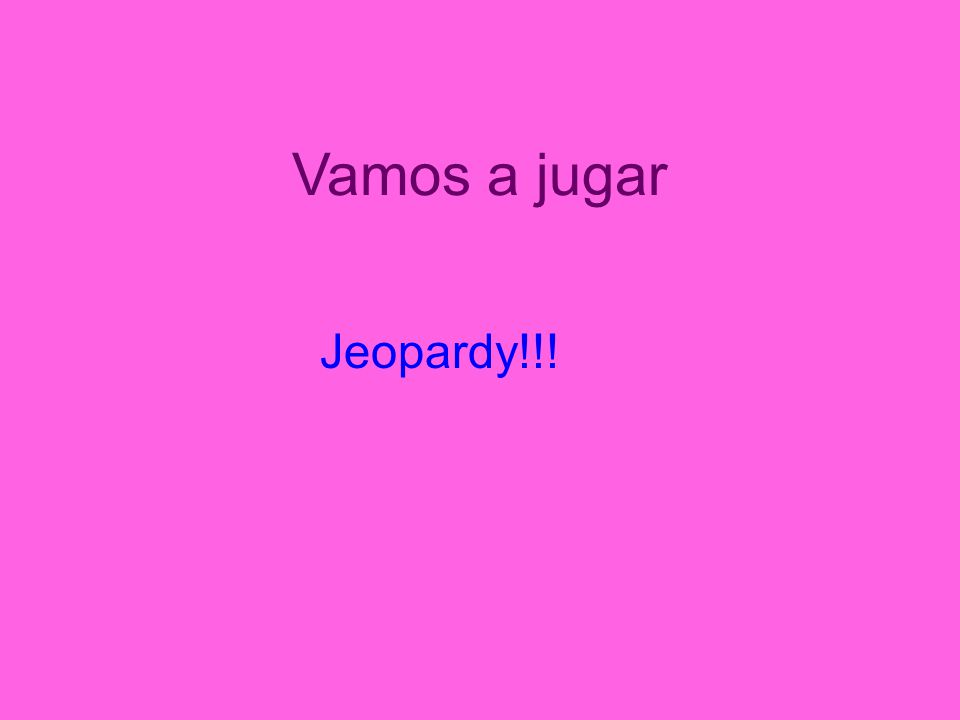 Vamos a jugar Jeopardy!!!