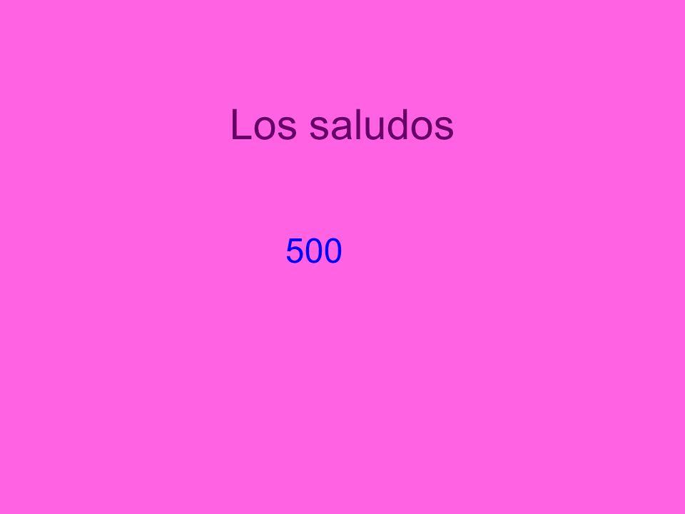 Los saludos 500