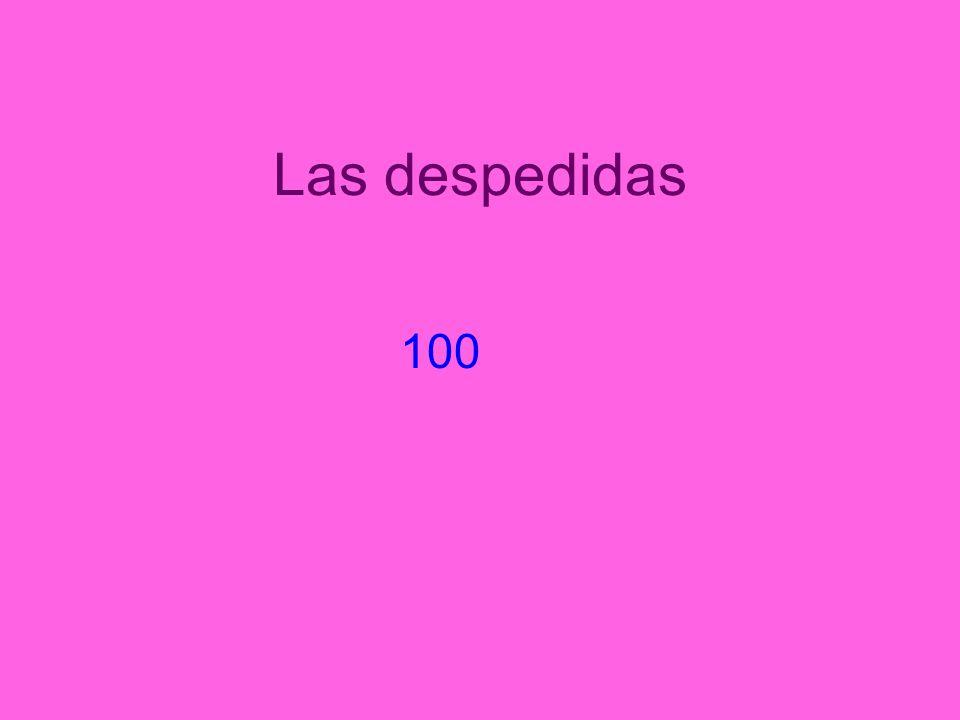 Las despedidas 100