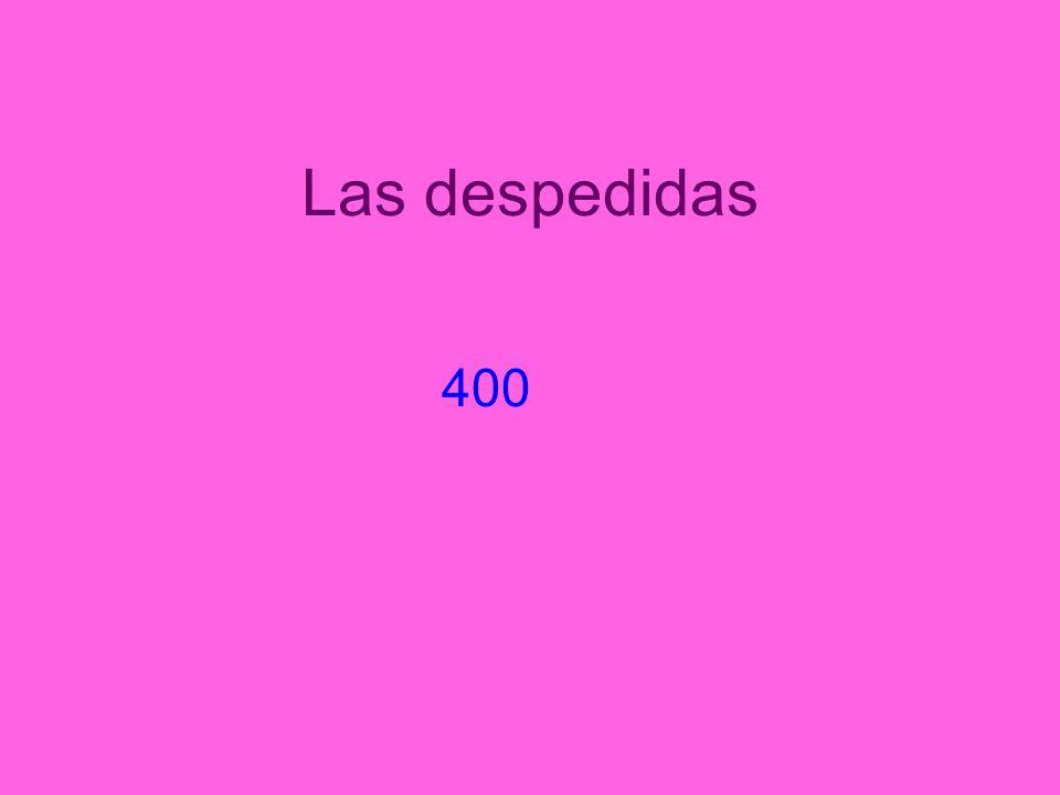 Las despedidas 400