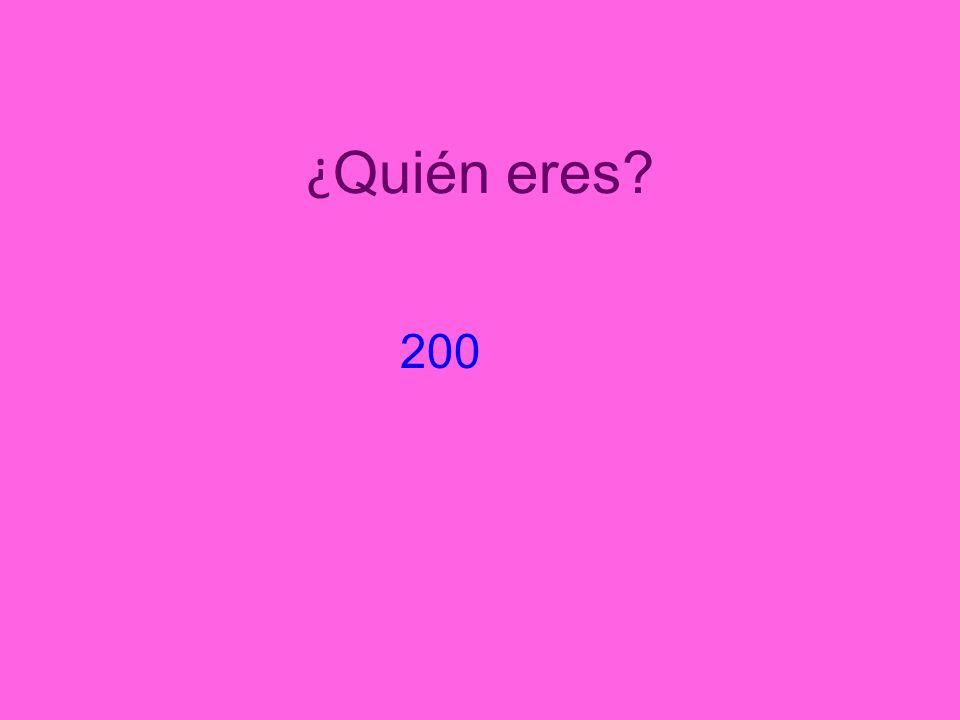 ¿Quién eres 200