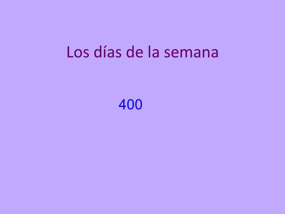 Los días de la semana 400