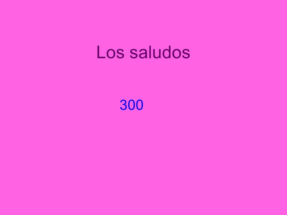 Los saludos 300