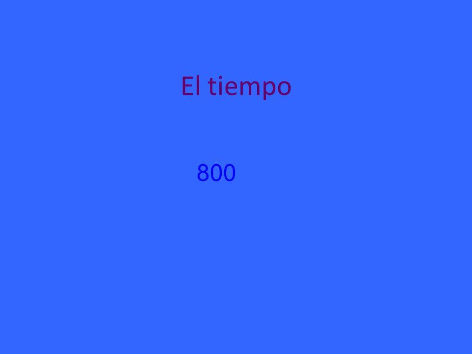 El tiempo 800