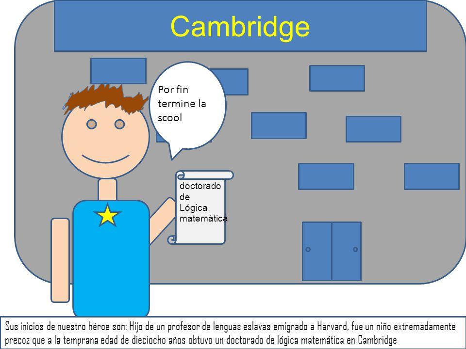 Cambridge Por fin termine la scool