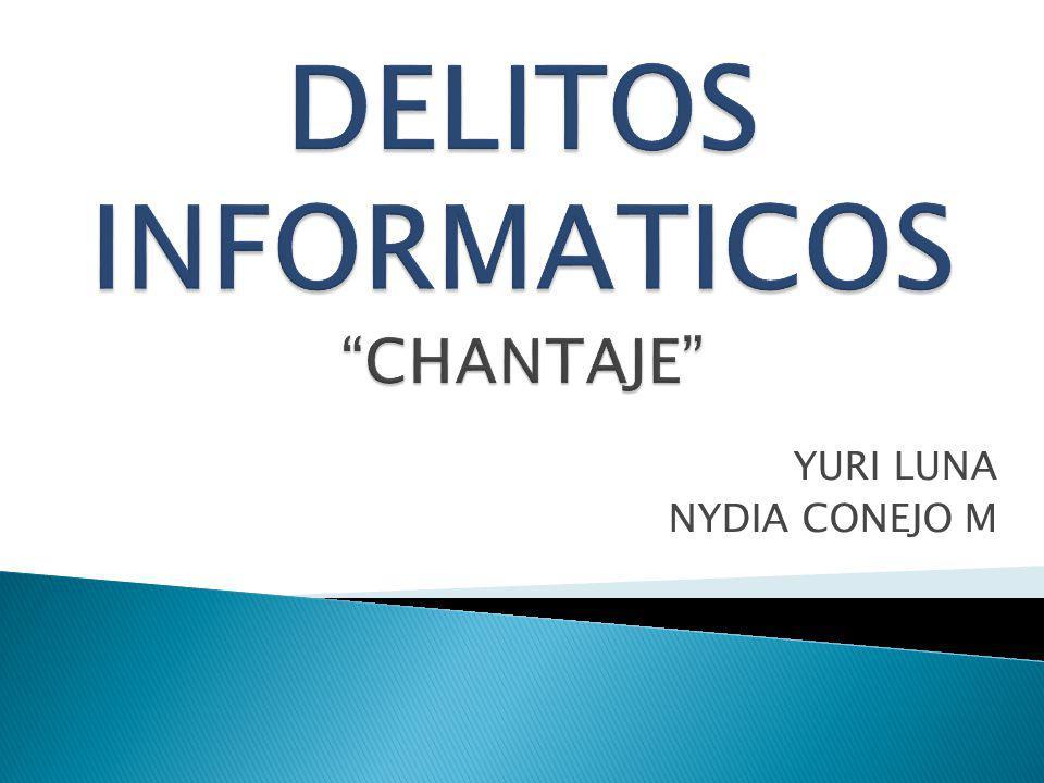 DELITOS INFORMATICOS CHANTAJE