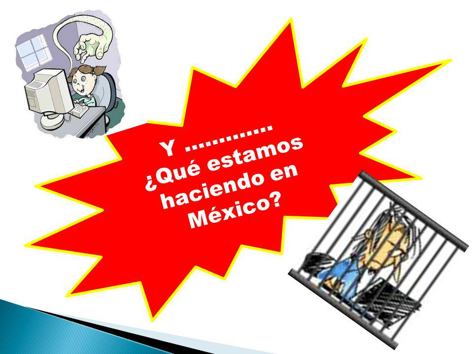 ¿Qué estamos haciendo en México