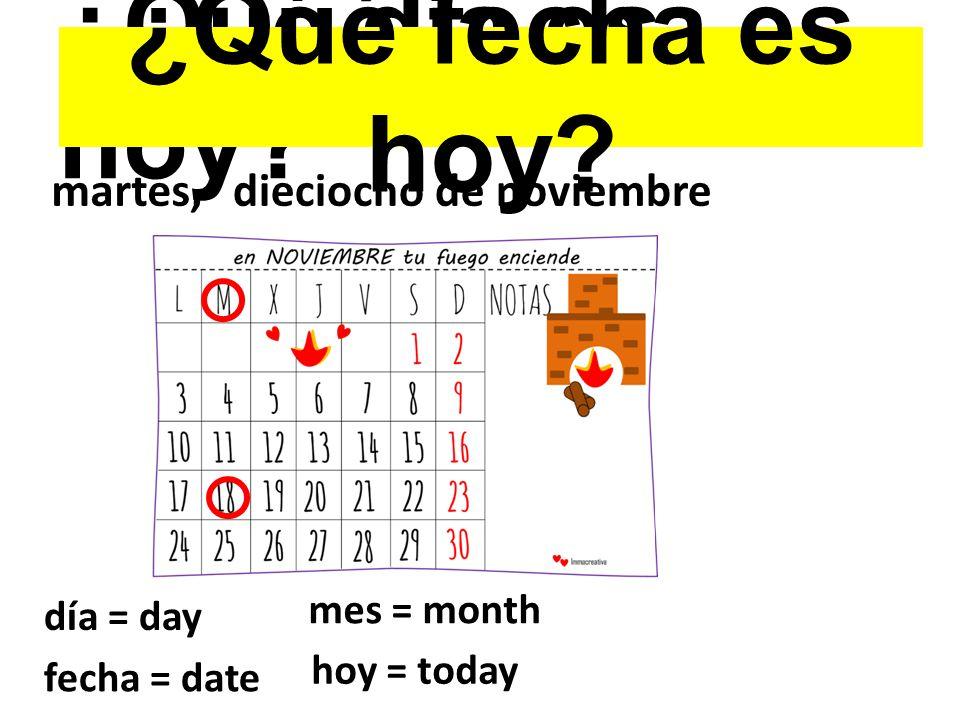 ¿Qué día es hoy ¿Qué fecha es hoy martes, dieciocho de noviembre