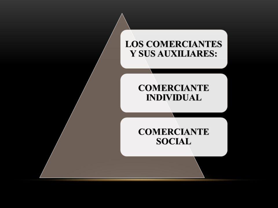LOS COMERCIANTES Y SUS AUXILIARES: COMERCIANTE INDIVIDUAL