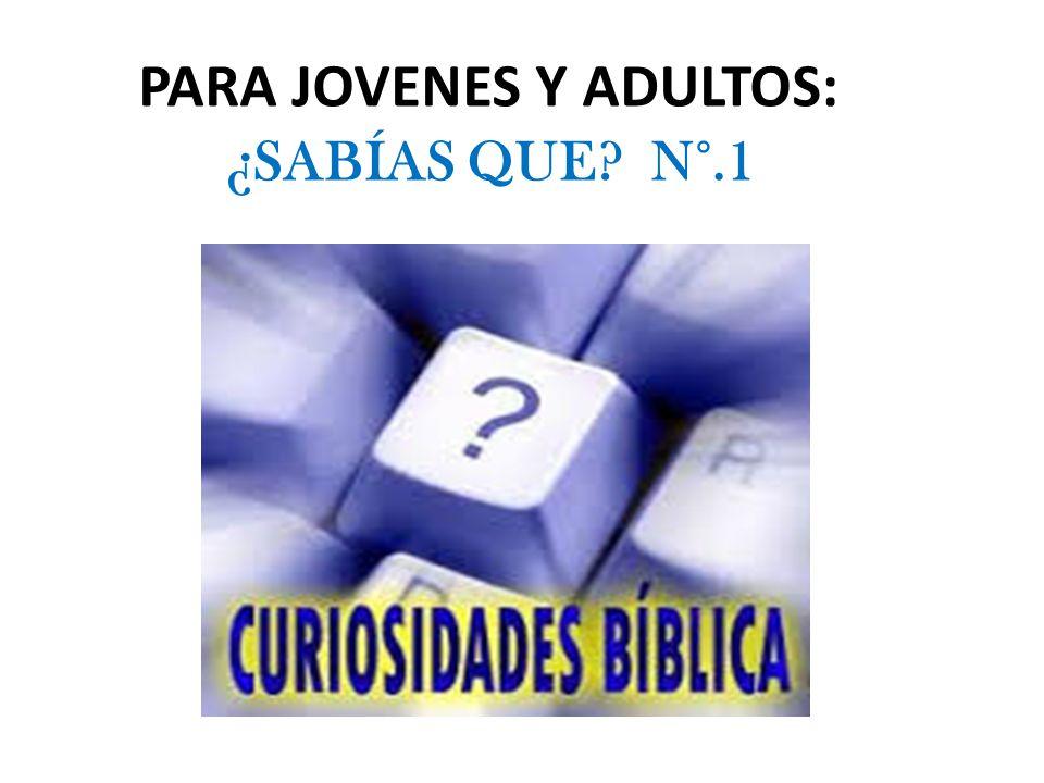 PARA JOVENES Y ADULTOS: ¿SABÍAS QUE N°.1