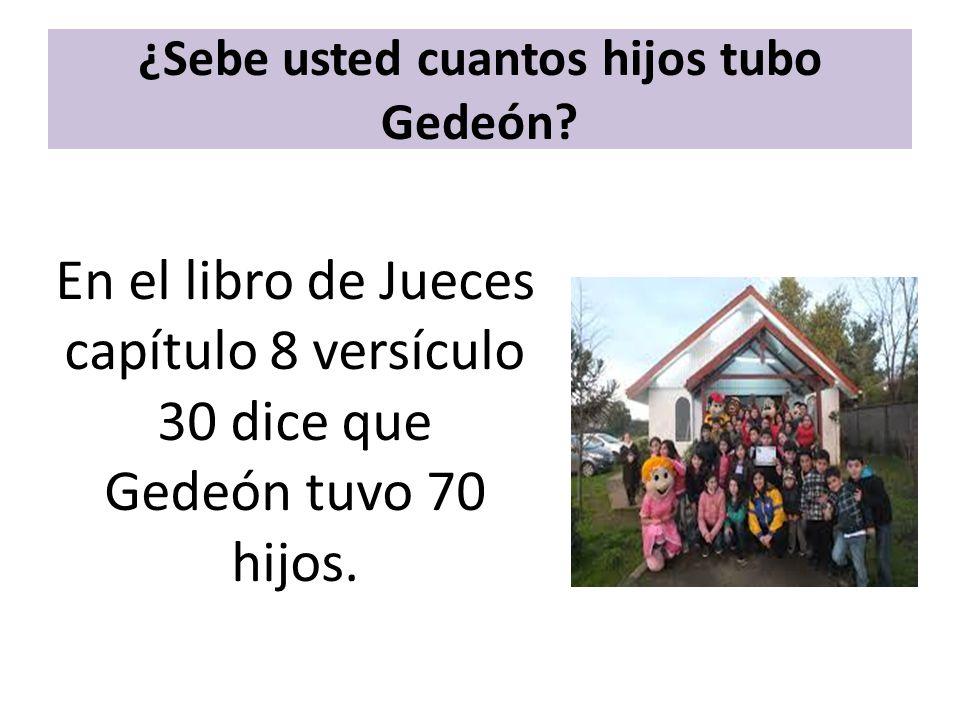 ¿Sebe usted cuantos hijos tubo Gedeón