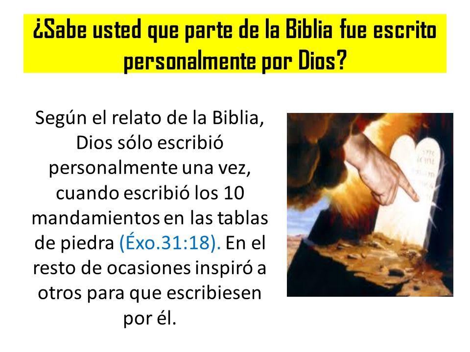 ¿Sabe usted que parte de la Biblia fue escrito personalmente por Dios