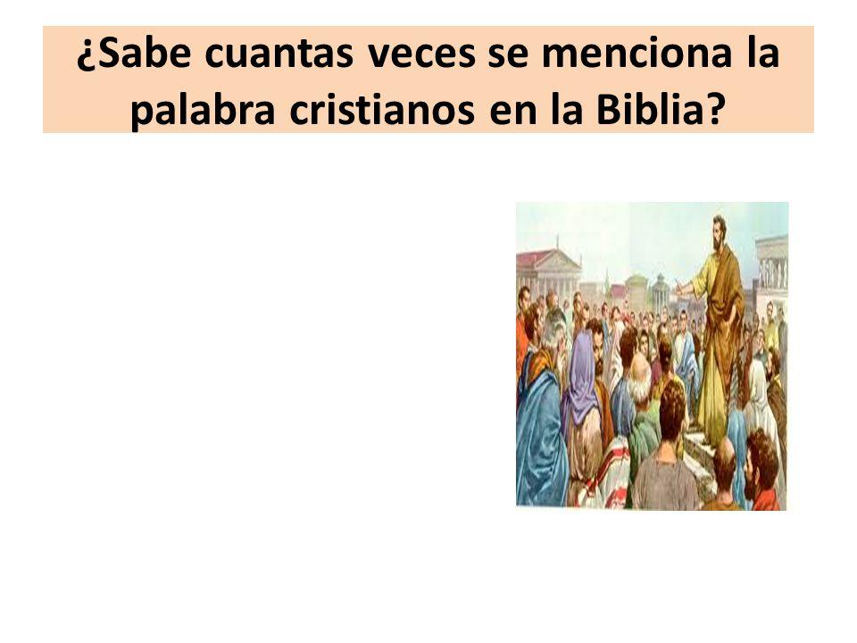 ¿Sabe cuantas veces se menciona la palabra cristianos en la Biblia