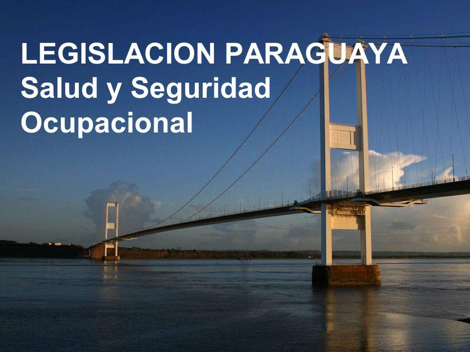 LEGISLACION PARAGUAYA Salud y Seguridad Ocupacional
