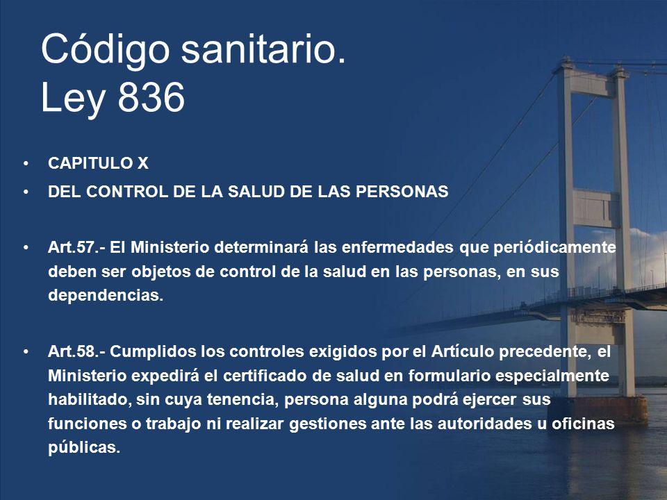 Código sanitario. Ley 836 CAPITULO X