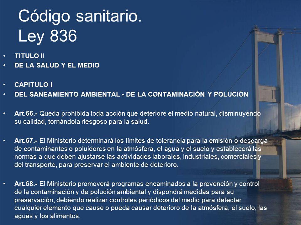 Código sanitario. Ley 836 TITULO II DE LA SALUD Y EL MEDIO CAPITULO I
