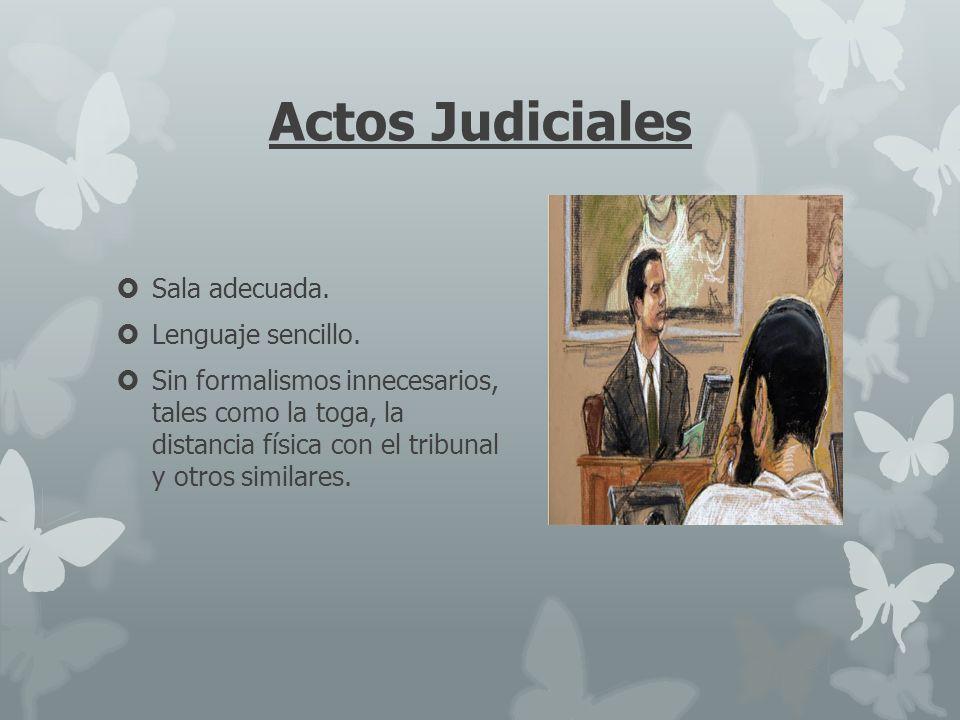 Actos Judiciales Sala adecuada. Lenguaje sencillo.
