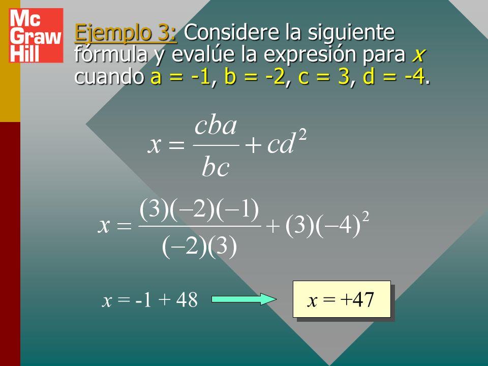 Ejemplo 3: Considere la siguiente fórmula y evalúe la expresión para x cuando a = -1, b = -2, c = 3, d = -4.