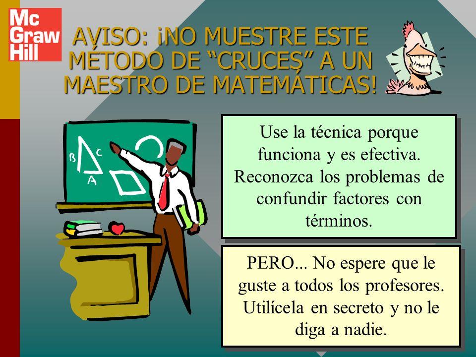 AVISO: ¡NO MUESTRE ESTE MÉTODO DE CRUCES A UN MAESTRO DE MATEMÁTICAS!