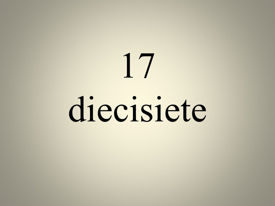 17 diecisiete