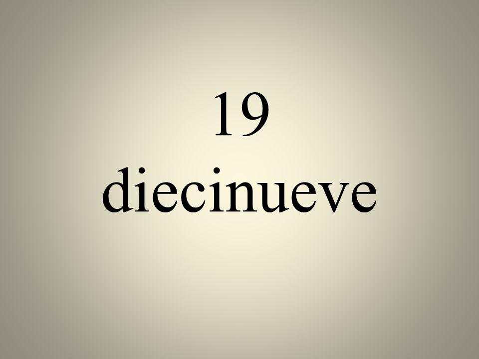 19 diecinueve