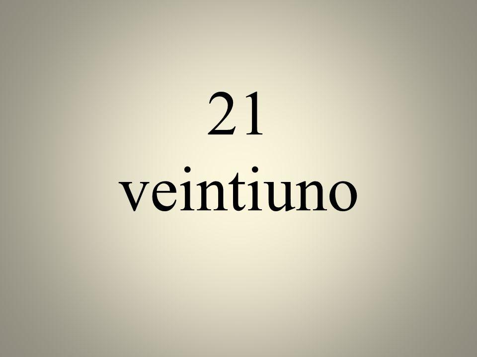 21 veintiuno