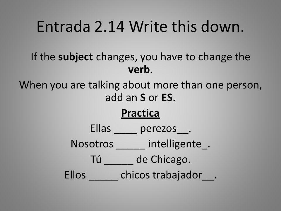 Entrada 2.14 Write this down.