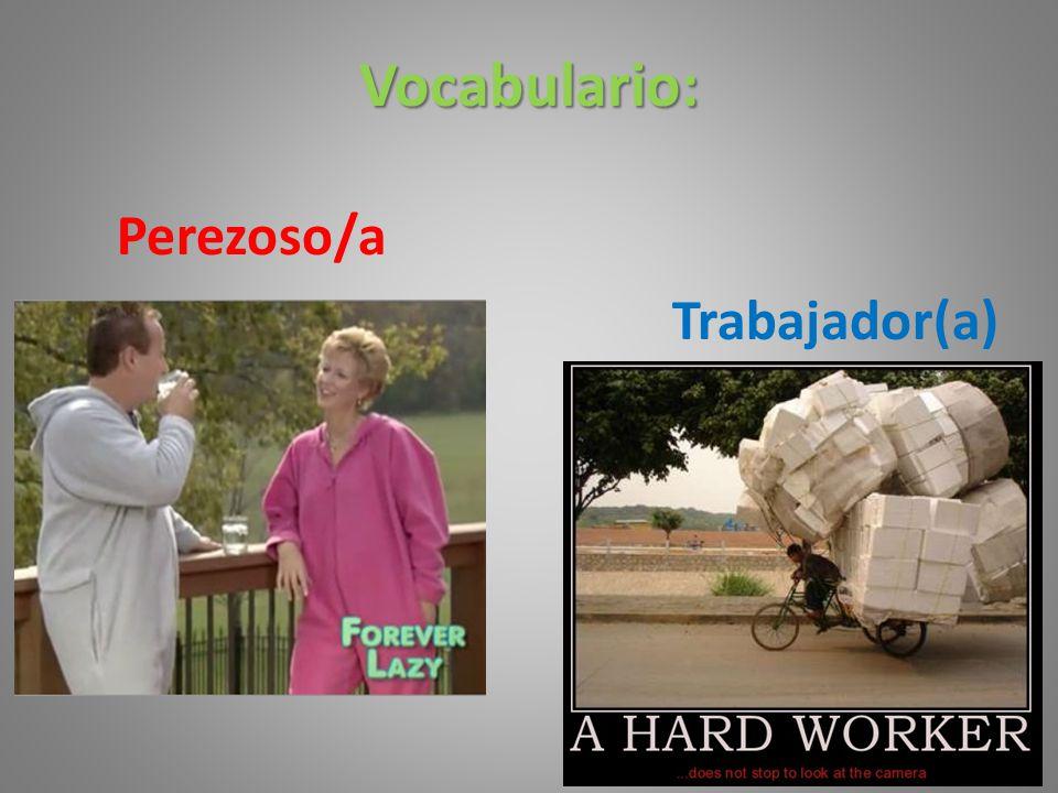 Vocabulario: Perezoso/a Trabajador(a)