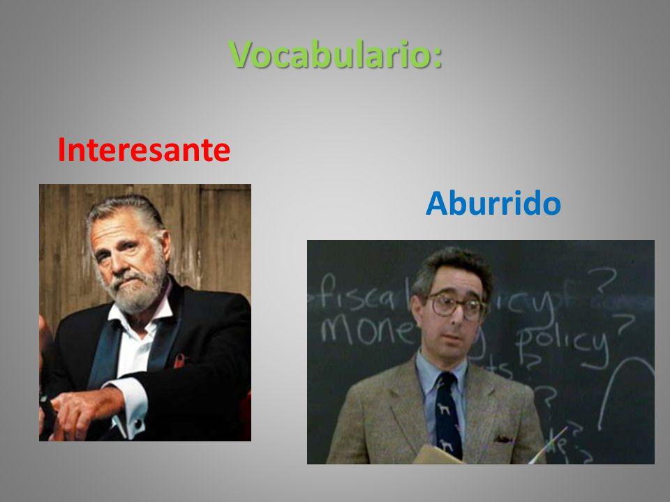 Vocabulario: Interesante Aburrido