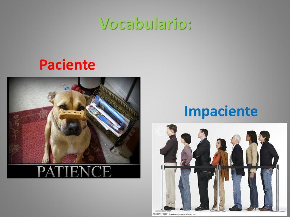 Vocabulario: Paciente Impaciente