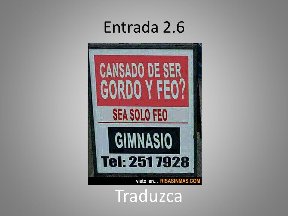 Entrada 2.6 Traduzca