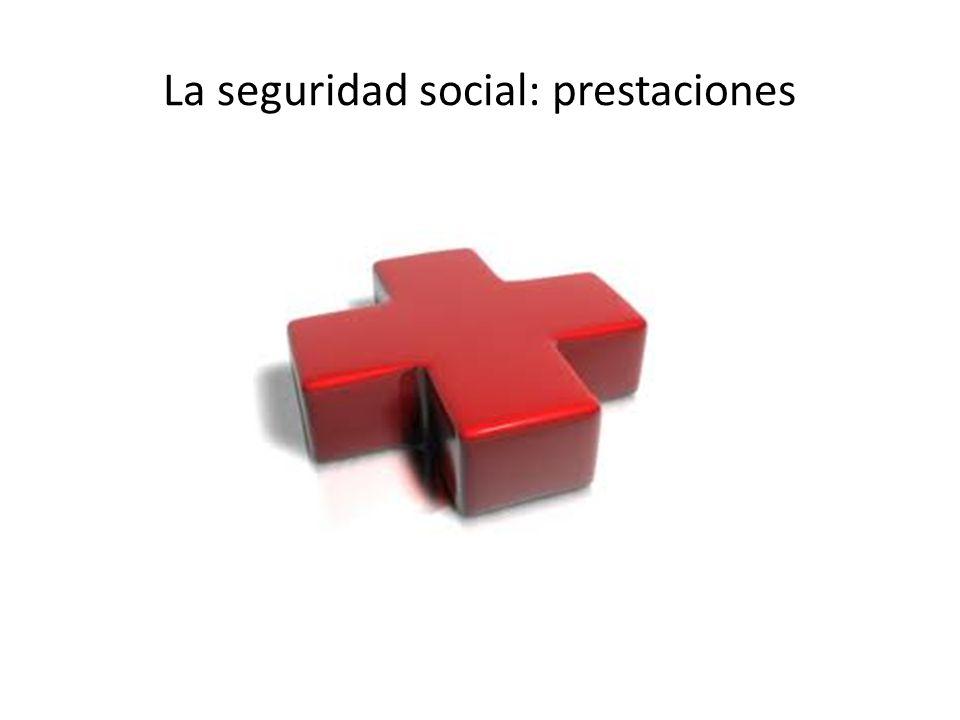 La seguridad social: prestaciones