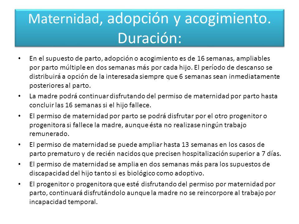 Maternidad, adopción y acogimiento. Duración: