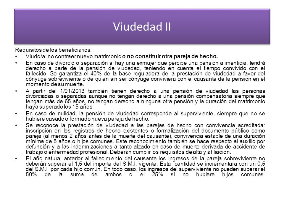 Viudedad II Requisitos de los beneficiarios: