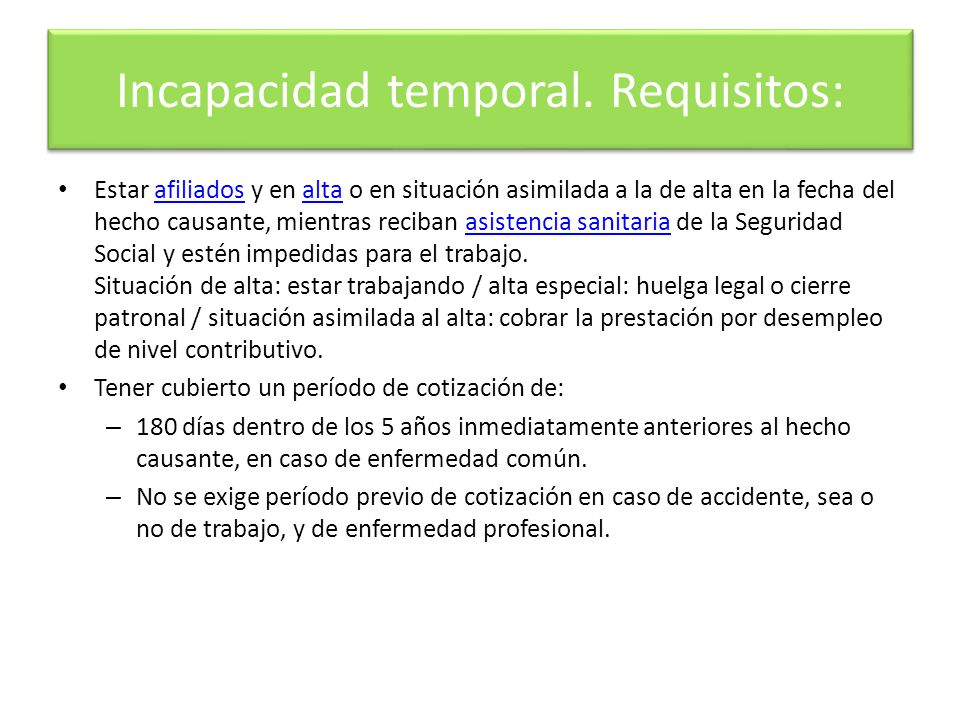 Incapacidad temporal. Requisitos: