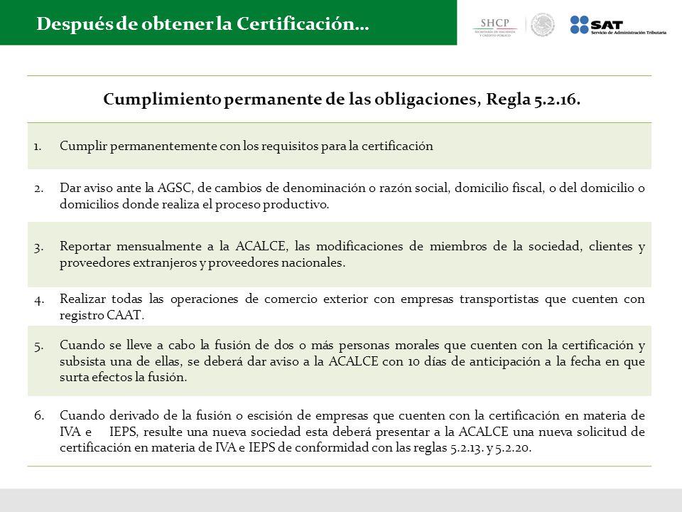 Cumplimiento permanente de las obligaciones, Regla 5.2.16.