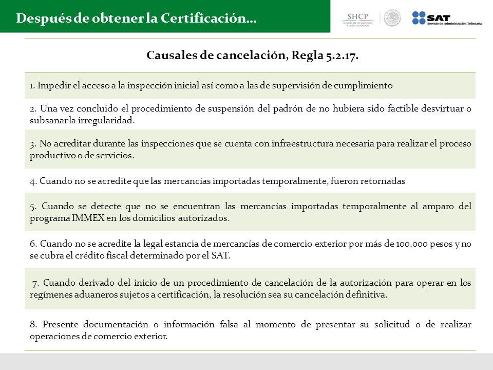 Causales de cancelación, Regla 5.2.17.